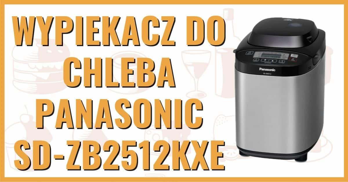 Wypiekacze do chleb Panasonic SD-ZB2512KXE opinie